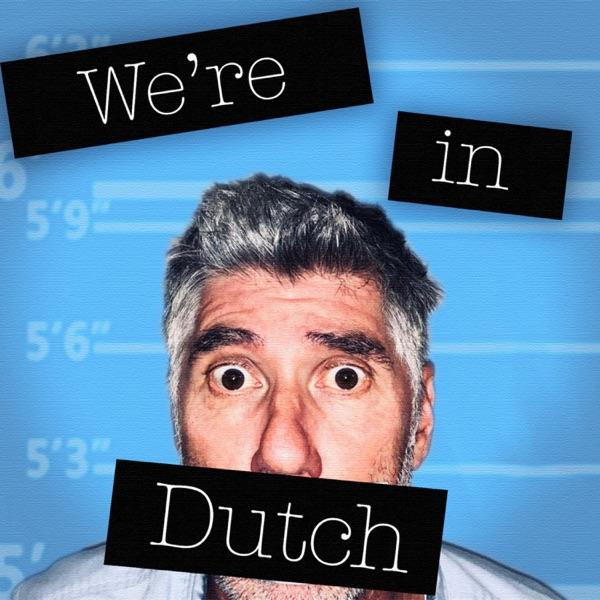 We're In Dutch