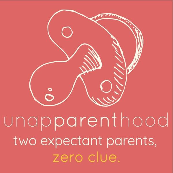 Unapparenthood: Millennial Parents, Actual Advice.