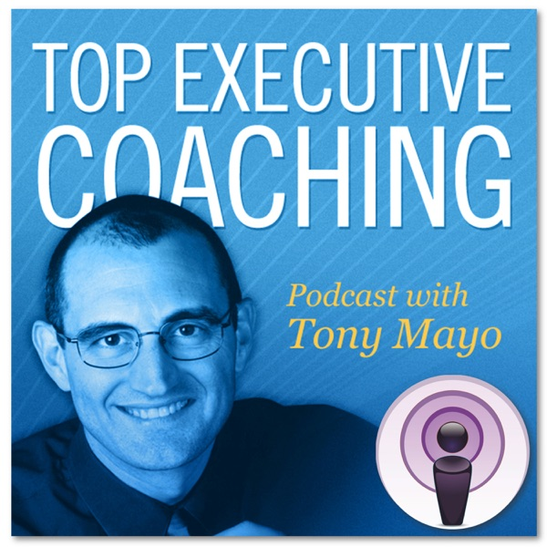 Executive Coaching for Business Owners by Tony Mayo