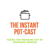 Instant POT Cast podcast