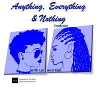 Anything, Everything & Nothing podcast