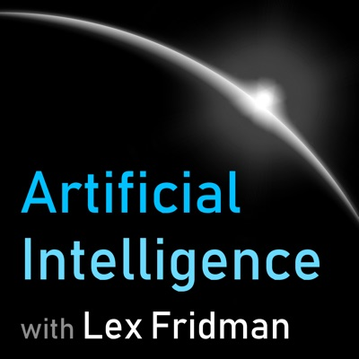 Artificial Intelligence (AI Podcast with Lex):Lex Fridman