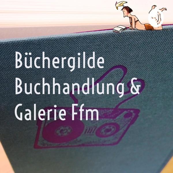 Büchergilde Buchhandlung & Galerie Ffm podcast show image