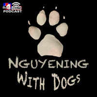 Nguyening With Dogs podcast