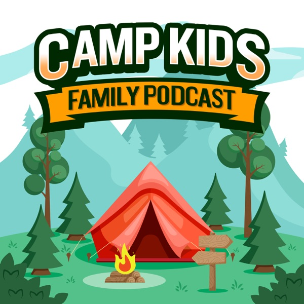 Camp Kids Family Podcast
