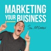 Marketing Your Business - Marketing Strategies for Business Owners artwork