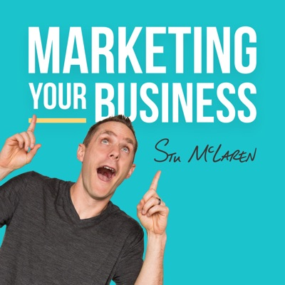 Marketing Your Business - Marketing Strategies for Business Owners:Stu McLaren