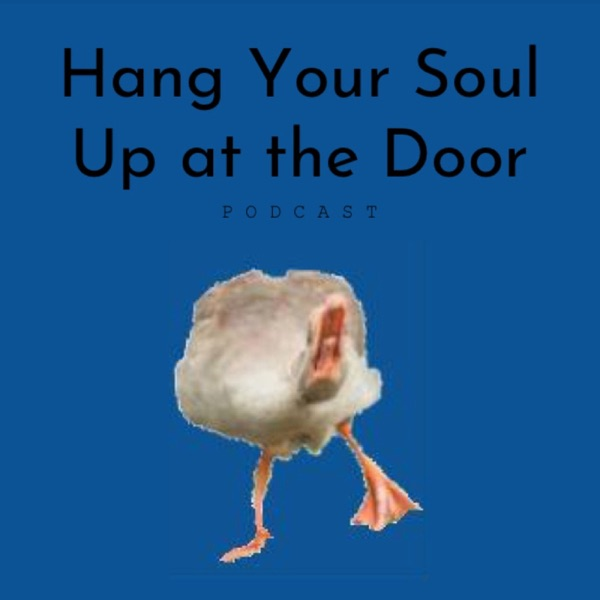 Hang Your Soul Up at the Door