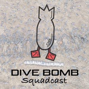 Dive Bomb Squadcast