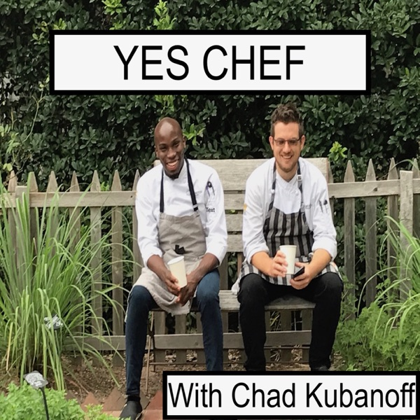 Yes Chef, with Chad Kubanoff