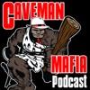 The Caveman Mafia Podcast Network