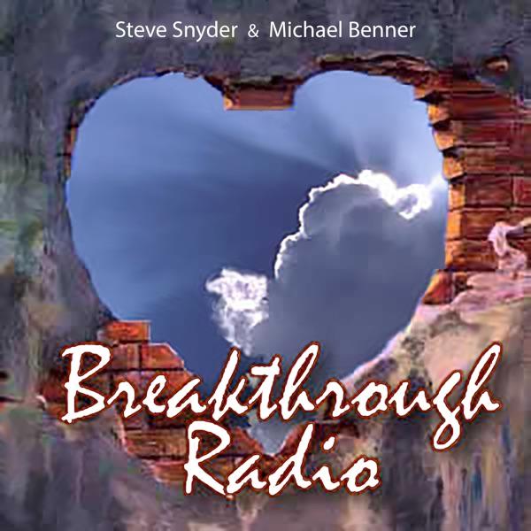 Breakthrough Radio with Michael Benner