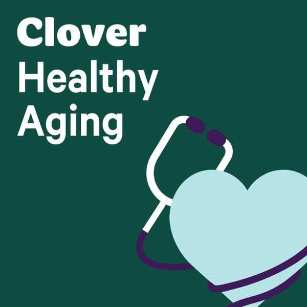 Clover's Healthy Aging Podcast