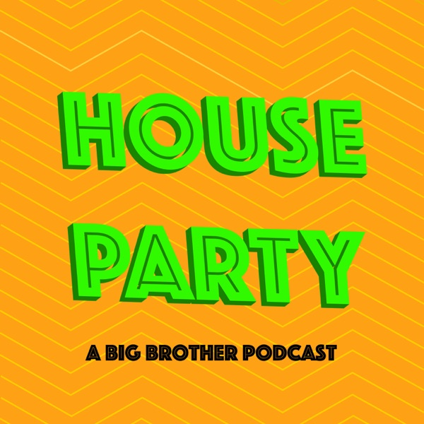 House Party: A Big Brother Podcast