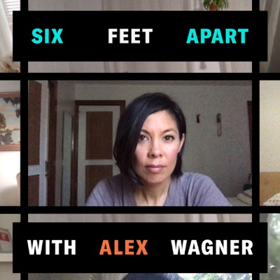 Six Feet Apart with Alex Wagner:Crooked Media
