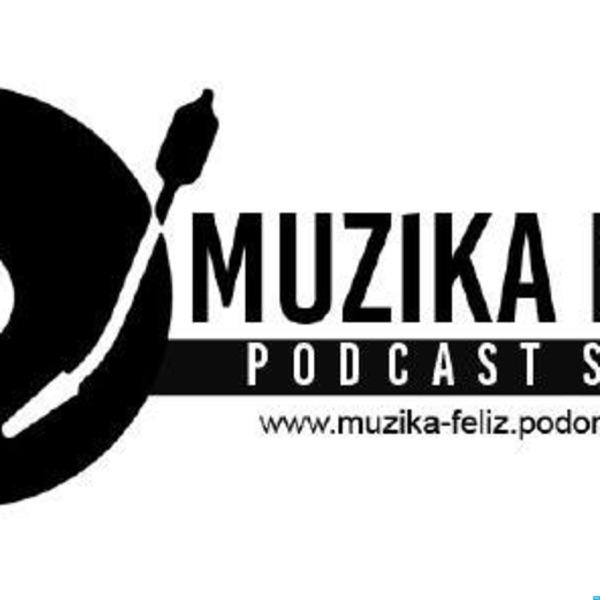 Muzika Feliz Podcast Show