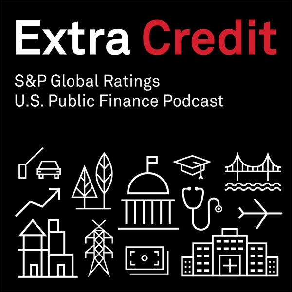 Extra Credit: S Global Ratings' Public Finance Podcast