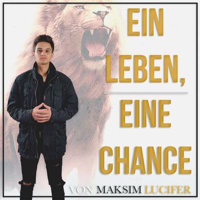 Ein Leben, Eine Chance! Die Show mit Maksim Lucifer
