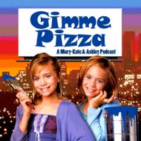 Gimme Pizza: A Mary-Kate & Ashley Podcast podcast