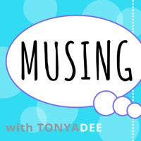 Musing with Tonya Dee Podcast podcast