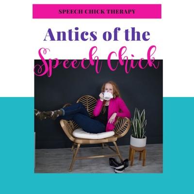 Antics of The Speech Chick
