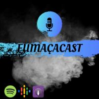 Fumaçacast podcast