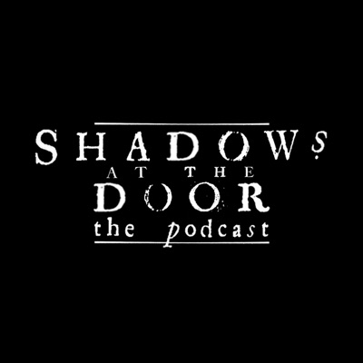 Shadows at the Door: The Podcast:Shadows at the Door Publishing