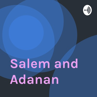 Salem and Adanan