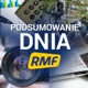 Podsumowanie dnia w RMF FM