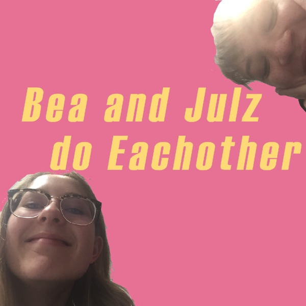 Bea and Julz Do a Podcast!