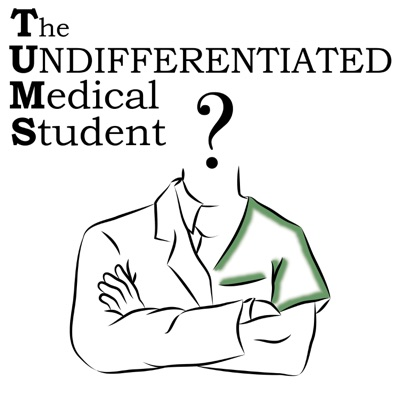 The Undifferentiated Medical Student | Podbay