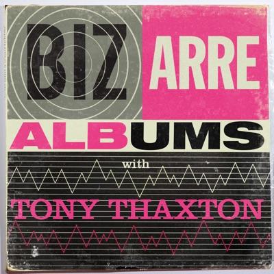 Bizarre Albums:Tony Thaxton