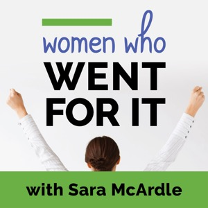 Women Who Went for It! Podcast