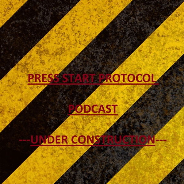 Press Start Protocol Podcast