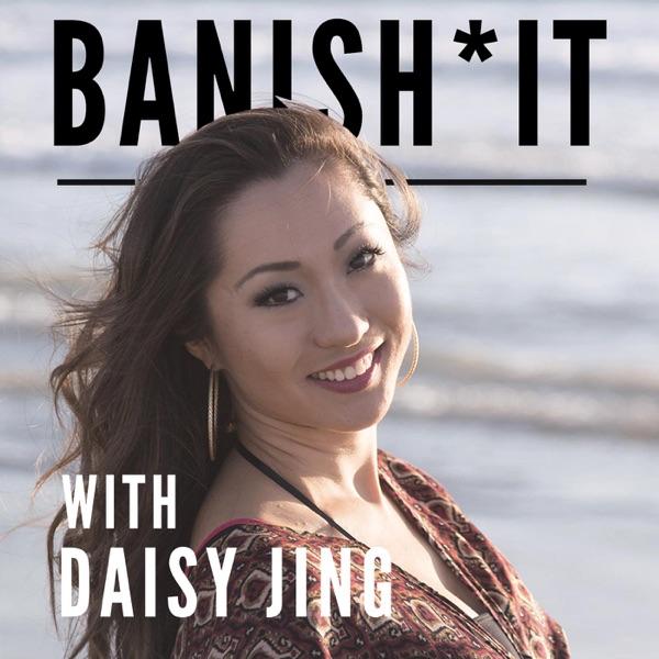 Banish*It With Daisy Jing