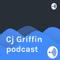 Cj Griffin podcast podcast