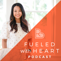 Fueled With Heart Podcast
