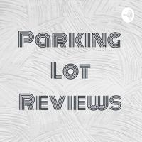 Parking Lot Reviews podcast