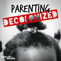 Parenting Decolonized podcast