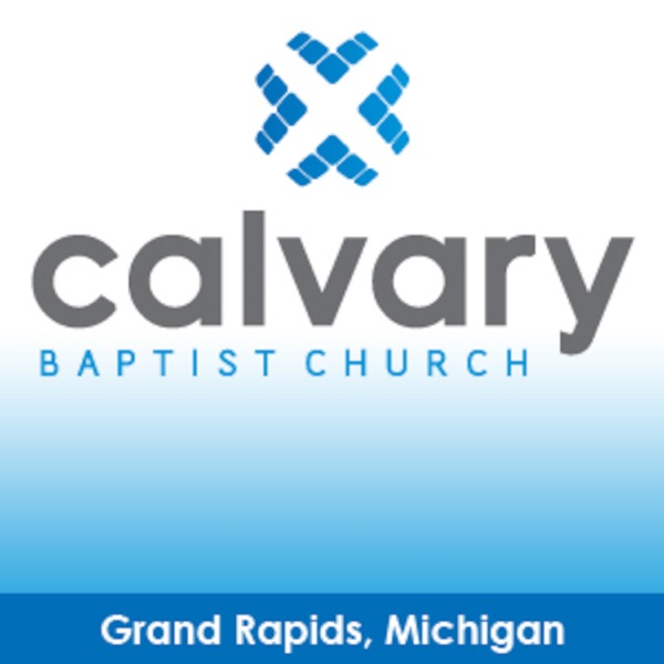 Calvary Baptist Church - Grand Rapids, MI