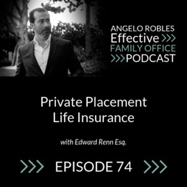 Effective Family Office Podcast: Private Placement Life ...