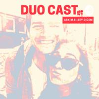 Duocast - Aşkım Bi Şey Dicem podcast