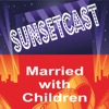 SunsetCast - Married with children artwork