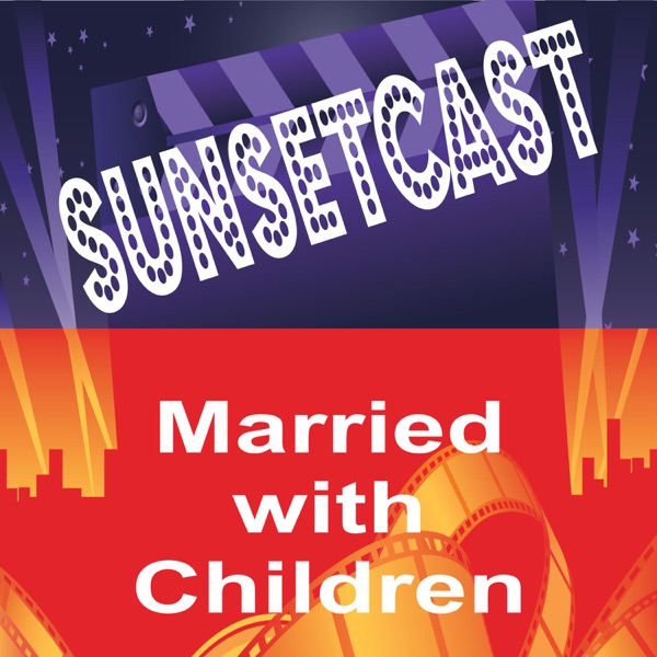 SunsetCast - Married with children