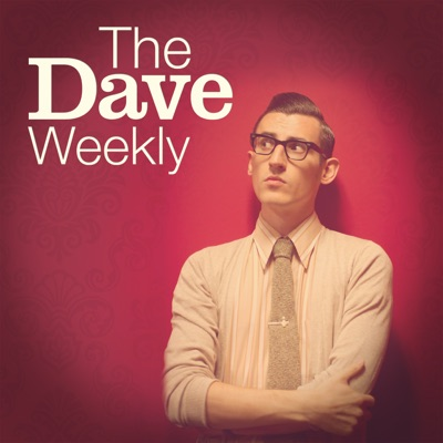 The Dave Weekly:Dave