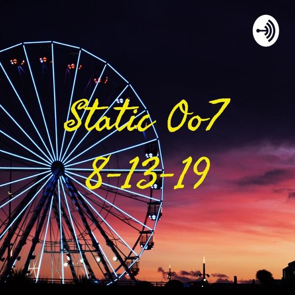 Static Oo7 8-13-19