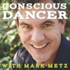 Conscious Dancer with Mark Metz | Awakening your Body Intelligence artwork