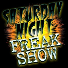 Saturday Night Freak Show on Apple Podcasts