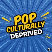 Pop Culturally Deprived podcast