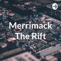 Merrimack The Rift podcast